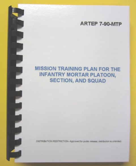 ARTEP 7-90 MTP for the Inf Mortar Plt, Sect, and Sq