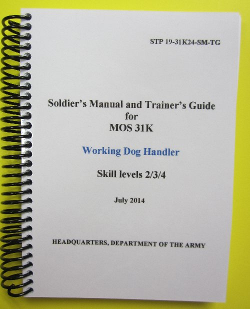 STP 19-31K24-SM-TG MOS 31K Working Dog Handler Soldier Manual