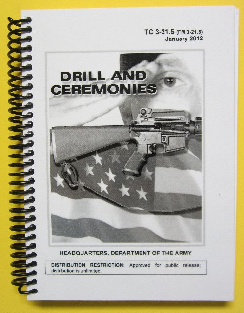 TC 3-21.5 Drill and Ceremonies - dated 2012