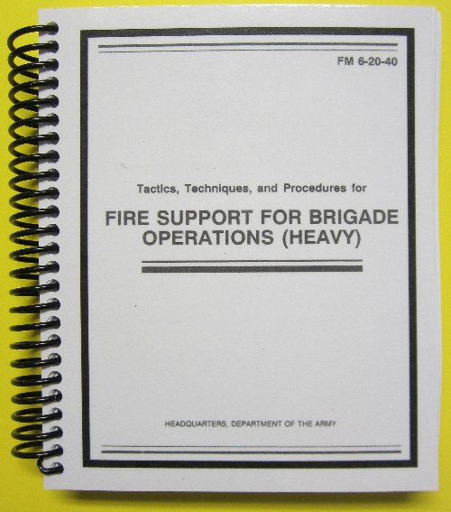 FM 6-20-40 Fire Support for Brigade Operations (Heavy)